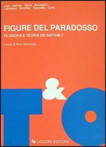 Libro Figure del paradosso. Filosofia e teoria dei sistemi. Vol. 2