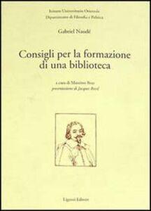 Foto Cover di Consigli per la formazione di una biblioteca, Libro di Gabriel Naudé, edito da Liguori