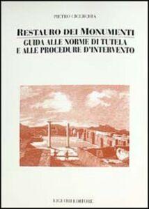 Libro Restauro dei monumenti. Guida alle norme di tutela e alle procedure d'intervento Pietro Cicerchia