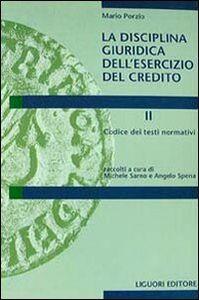 Foto Cover di La disciplina giuridica dell'esercizio del credito. Vol. 2: Codice dei testi normativi., Libro di Mario Porzio, edito da Liguori