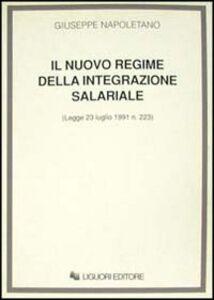 Foto Cover di Il nuovo regime della integrazione salariale (Legge 23 luglio 1991, n. 223), Libro di Giuseppe Napoletano, edito da Liguori