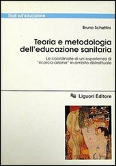 Teoria e metodologia dell'educazione sanitaria. Le coordinate di un'esperienza di «Ricerca-azione» in ambito distrettuale
