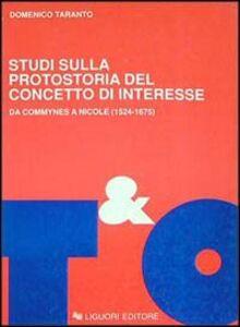 Libro Studi sulla protostoria del concetto di interesse. Da Commynes a Nicole (1524-1675) Domenico Taranto