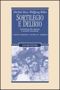 Sortilegio e delirio. Psicopatologia delle migrazioni in prospettiva transculturale