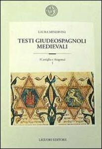 Libro Testi giudeospagnoli medievali (Castiglia e Aragona) Laura Minervini