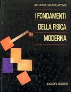 Libro I fondamenti della fisica moderna Alfonso Campolattaro