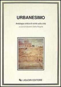 Urbanesimo. Antologia critica di scritti sulla città