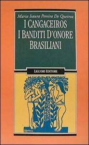 Libro I cangaceiros. I banditi d'onore brasiliani M. Isaura Pereira de Queiroz