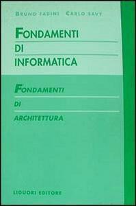 Fondamenti di informatica. Fondamenti di architettura