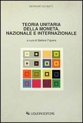 Teoria unitaria della moneta, nazionale e internazionale