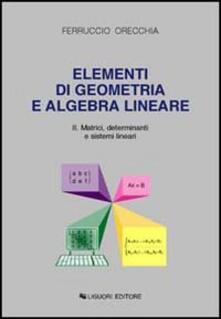 Osteriacasadimare.it Elementi di geometria e algebra lineare. Vol. 2: Matrici, determinanti e sistemi lineari. Image