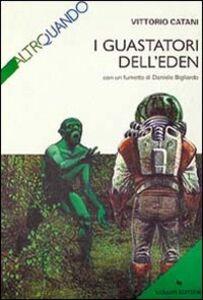 Libro I guastatori dell'Eden Vittorio Catani