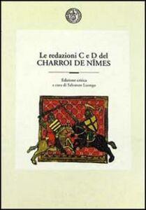Libro Le redazioni C e D del Charroi de Nîmes