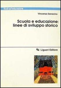 Libro Scuola e educazione: linee di sviluppo storico Vincenzo Sarracino