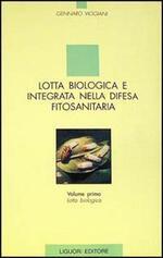 Lotta biologica e integrata nella difesa fitosanitaria. Vol. 1: Lotta biologica.