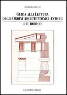 Voluntariadobaleares2014.es Guida alla lettura degli ordini architettonici antichi. Vol. 1: Il dorico. Image