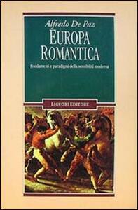 Europa romantica. Fondamenti e paradigmi della sensibilità moderna