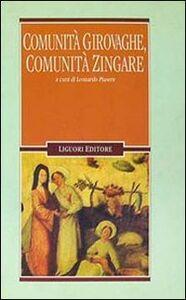 Foto Cover di Comunità girovaghe, comunità zingare, Libro di  edito da Liguori