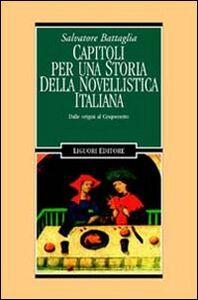 Libro Capitoli per una storia della novellistica italiana. Dalle origini al Cinquecento Salvatore Battaglia