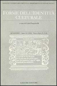 Quaderni. Forme dell'identità culturale. Vol. 9-10
