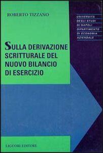 Libro Sulla derivazione scritturale del nuovo bilancio di esercizio Roberto Tizzano