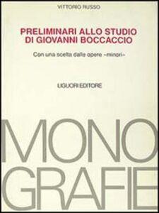 Foto Cover di Preliminari allo studio di Giovanni Boccaccio. Con una scelta dalle opere «Minori», Libro di Vittorio Russo, edito da Liguori
