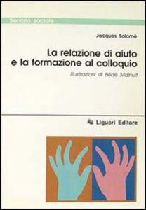 Libro La relazione di aiuto e la formazione al colloquio Jacques Salomé