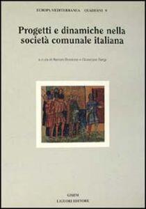 Libro Progetti e dinamiche nella società comunale italiana