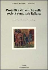 Progetti e dinamiche nella società comunale italiana