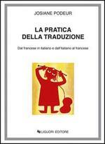 La pratica della traduzione. Dal francese in italiano e dall'italiano in francese