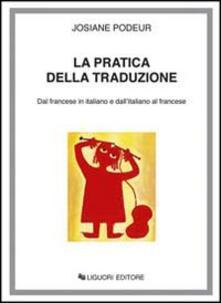 La pratica della traduzione. Dal francese in italiano e dallitaliano in francese.pdf