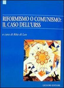 Libro Riformismo o comunismo: il caso dell'Urss
