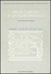 Libro Quaderni. Spazi urbani e quadri sociali. Vol. 11-12