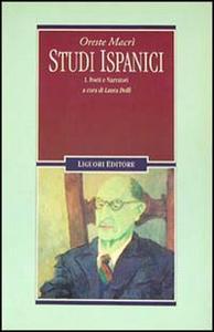 Libro Studi ispanici. Vol. 1: Poeti e narratori. Oreste Macrì