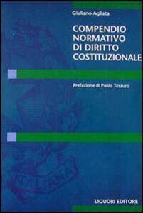 Foto Cover di Compendio normativo di diritto costituzionale, Libro di Giuliano Agliata, edito da Liguori