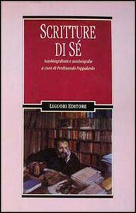 Foto Cover di Scritture di sé. Autobiografismi e autobiografie, Libro di  edito da Liguori