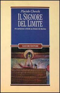 Il signore del limite. Tre variazioni critiche su Ernesto De Martino
