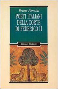 Foto Cover di Poeti italiani della corte di Federico II, Libro di Bruno Panvini, edito da Liguori