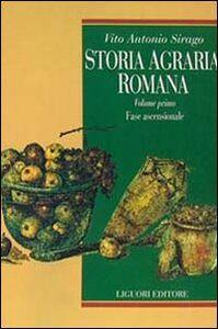 Foto Cover di Storia agraria romana. Vol. 1: Fase ascensionale., Libro di Vito A. Sirago, edito da Liguori