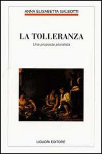 Libro La tolleranza. Una proposta pluralista Anna E. Galeotti