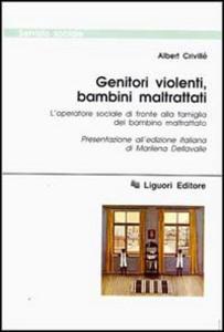 Libro Genitori violenti, bambini maltrattati. L'operatore sociale di fronte alla famiglia del bambino maltrattato Albert Crivillé