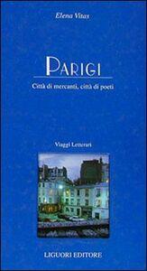 Libro Parigi. Città di mercanti, città di poeti Elena Vitas