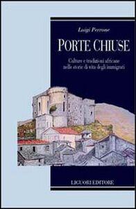 Foto Cover di Porte chiuse. Culture e tradizioni africane nelle storie di vita degli immigrati, Libro di Luigi Perrone, edito da Liguori