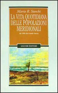 Libro La vita quotidiana delle popolazioni meridionali dal 1800 alla grande guerra Mario R. Storchi