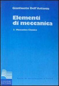 Libro Elementi di meccanica. Vol. 1: Meccanica classica. Gianfausto Dell'Antonio