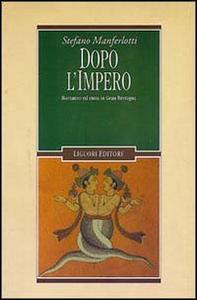 Libro Dopo l'impero. Romanzo ed etnia in Gran Bretagna Stefano Manferlotti