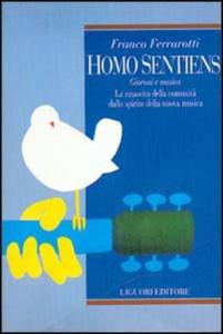Libro Homo sentiens. Giovani e musica. La rinascita della comunità dallo spirito della nuova musica Franco Ferrarotti