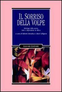 Foto Cover di Il sorriso della volpe. Ideologie della morte, lutto e depressione in Africa, Libro di  edito da Liguori