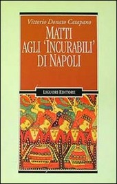 Matti agli «Incurabili» di Napoli