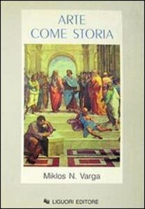 Libro Arte come storia. Repertorio cronologico e bibliografico degli avvenimenti artistici dall'anno 1000 ai nostri giorni Miklos N. Varga